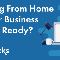 Working from Home - Is Your Business Remote Ready?