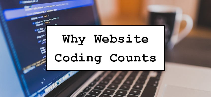 Coding Counts – Why Great Coding is Key to Great Web Design