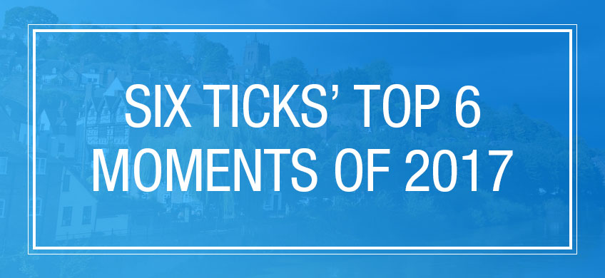 Six Ticks' Top 6 Moments of 2017