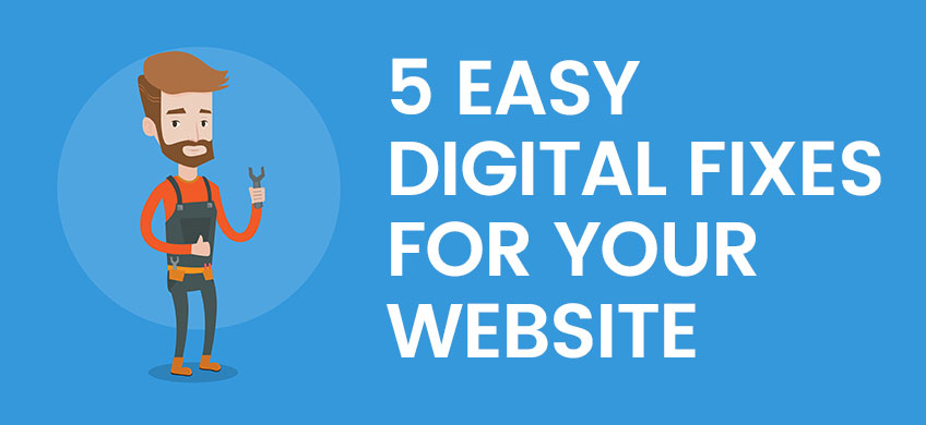 5 Easy Digital Fixes to Get Your Website Fighting Fit For 2018