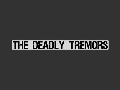 The Deadly Tremors